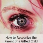 How to Recognize a Parent of a Gifted Child