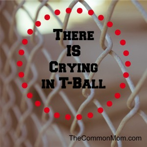 There is crying in T-ball